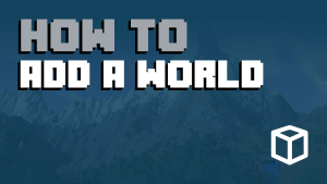 How To Add a World To Your Minecraft Server