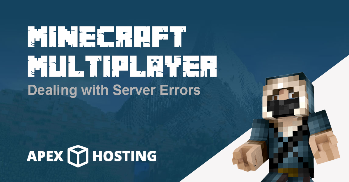 Dealing with Minecraft Server Errors - Apex Hosting