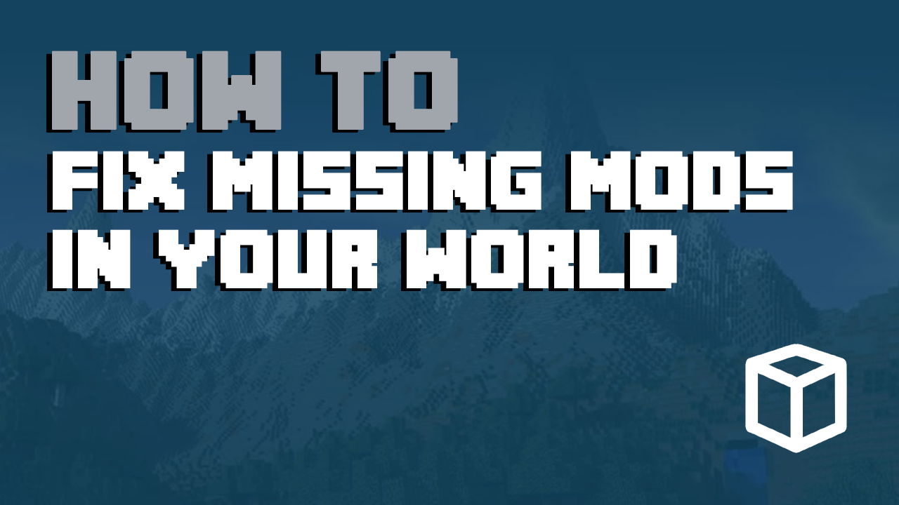 how to fix missing mods in your world